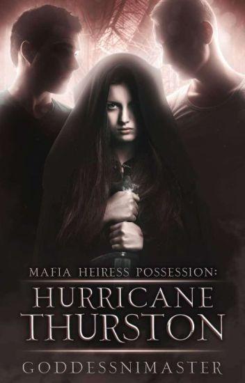 Mafia Heiress Possession: Hurricane Thurston