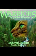 Warrior Cats: The Golden Warrior by Nam_Trash