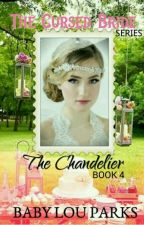 The Cursed Bride Series: Chandelier by BabyLouParksPhr