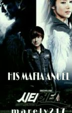 his mafia angel [ Published ] by marely217