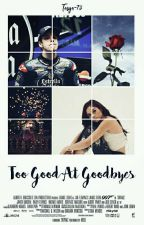 Too Good At Goodbyes by Tasya-73