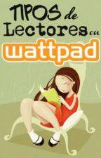 Tipos de Lectores en Wattpad by Thaliarosa09
