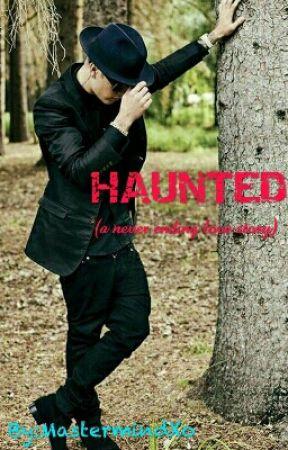 Haunted  by MastermindXo