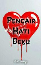 PENCAIR HATI BEKU ⓒ by Bella_Nadiya