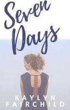Seven Days by Kaylyn_Fairchild