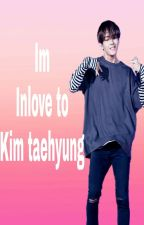 Im inlove to kim taehyung (COMPLETED) by _snowseulgi