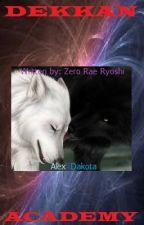 Dekkan Academy - Rewritten by TheWolfDetective