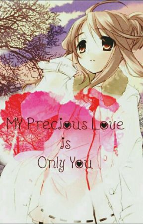 MY Precious Love is Only YOU by Kuro_Mizumi850