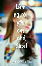 Làm người yêu em nhé, Sica. [ Yoonsic ] by Sone_SFF13. by Sone_SFF13