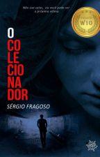 O Colecionador by sergiosoaresfragoso