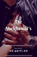 The Shekhawat's  by aditi1405