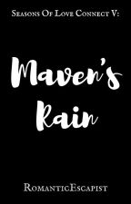 Maven's Rain[COMPLETED] by RomanticEscapist
