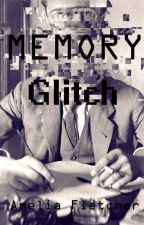 "Memory Glitch (Book 2 in the ""Glitched"" Series) by Lunawolf41"