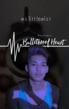 Bulletproof Heart by imthermopolis