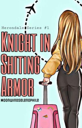 Knight in Sh*tting Armor by moonwindselenophile