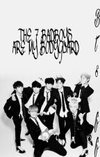 THE 7 BADBOYS ARE MY BODYGUARD (BTSXREADER COMPLETED) by Black_Sonyeondan08