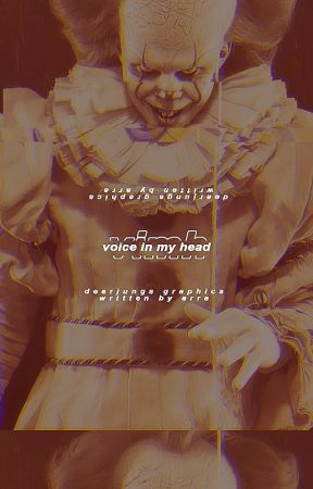 The Voice in My Head || Pennywise x Reader by CorporalSmolBean