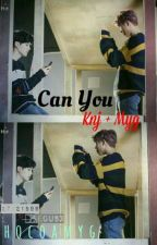 Can You? [Namgi] /Hiatus/ by Chocoamyg