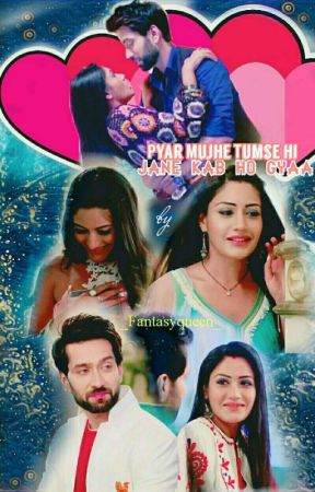 Pyar mujhe tumse hi jaane kab ho gya - Shivika SS (On Hold till Jan) by _FantasyQueen_