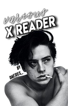 Various X Reader Oneshots // By Daesies_ by daesies_