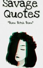 Savage Quotes by _liraxxi