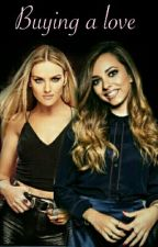Buying a love || Jerrie Thirlwards // by Mixerthirlwards28