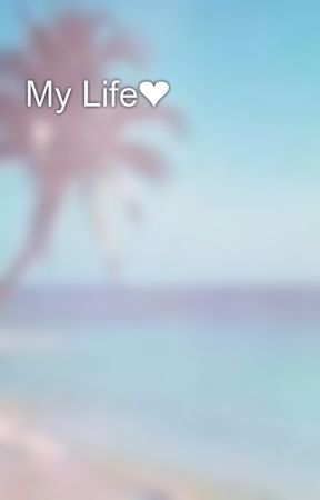 My Life❤️ by beauty01r