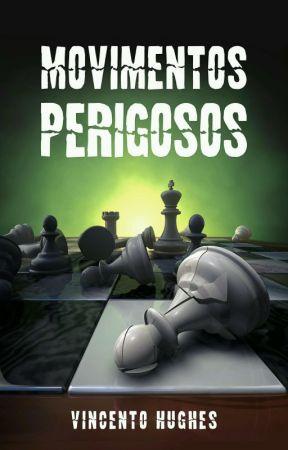 Movimentos perigosos (COMPLETA) by vincentohughes17