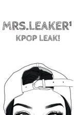 MRS.LEAKER¹//KPOP LEAK by kooklovesmin12