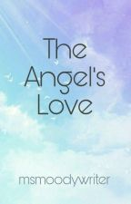 The Angel's Love by msmoodywriter