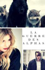 La guerre des alphas by madel77shadow