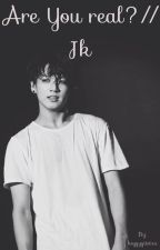 Are you real?//JK by heyyyyitstxx