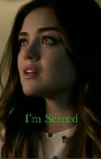 I'm Scared~Ezria by ezriiab26