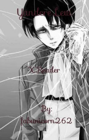 YANDERE Levi x reader - The wedding - Wattpad