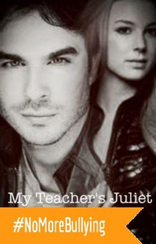 My Teacher's Juliet by Sk8rGyrl