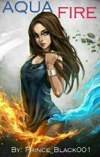 Aqua Fire  by Prince_Black001