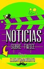 NOTICIAS EXCLUSIVAS SOBRE TWICE VERSIÓN WEIRDO | O & T| CSWO by ClumsySanaWeOhyo