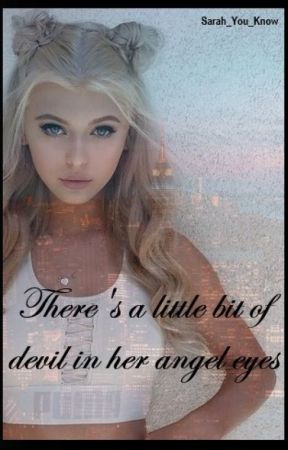 There's a little bit of devil in her angel eyes by Sarah_You_Know