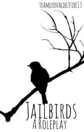 JAILBIRDS//A Role Play//CLOSED by teamleovaldezfire13