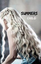 Summer's child   GoT by trashmouthtoixer