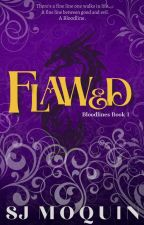 Bloodlines: Flawed ~Book 1~ by Squeaks7