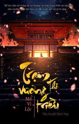 Đọc truyện [BHTT - Edit] Trạm thị vương triều - Mã Vi Lộc