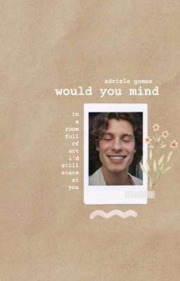 would you mind • shawn mendes