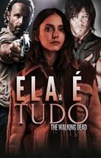 Ela é tudo | The Walking Dead by belljaay