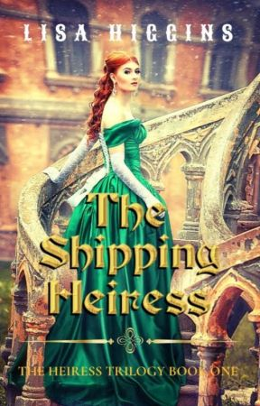 The Shipping Heiress  by LisaHiggins3