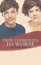 From Tormented To Worse (boyXboy) (Niam Horayne & Larry Stylinson) by Skittlez101