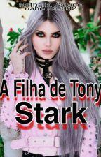 ● sou filha de Tony Stark (Livro_1)● by NahCosta032