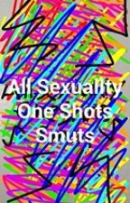 All SexualIty One Shot Smuts by panty_sniffing_panda