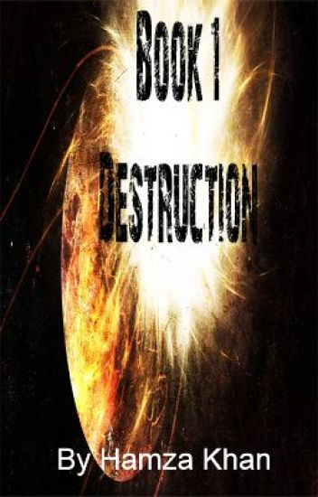 Book 1: Destruction