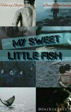 My Sweet Little Fish (LarryStylinson//AU) by darkielarry
